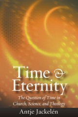 Time and Eternity: The Question of Time in Church, Science and Theology